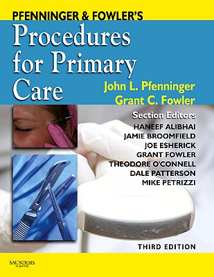 Pfenninger & Fowler's Procedures for Primary Care By Pfenninger, John L., M.D. (EDT)/ Fowler, Grant C., M.D. (EDT)
