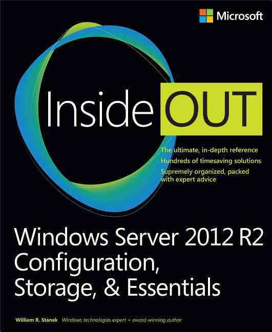 Windows Server 2012 R2 Inside Out By Stanek, William R.
