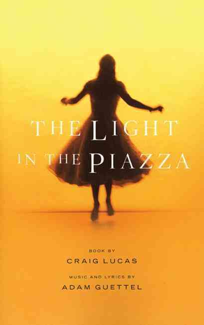 The Light in the Piazza By Lucas, Craig/ Guettel, Adam