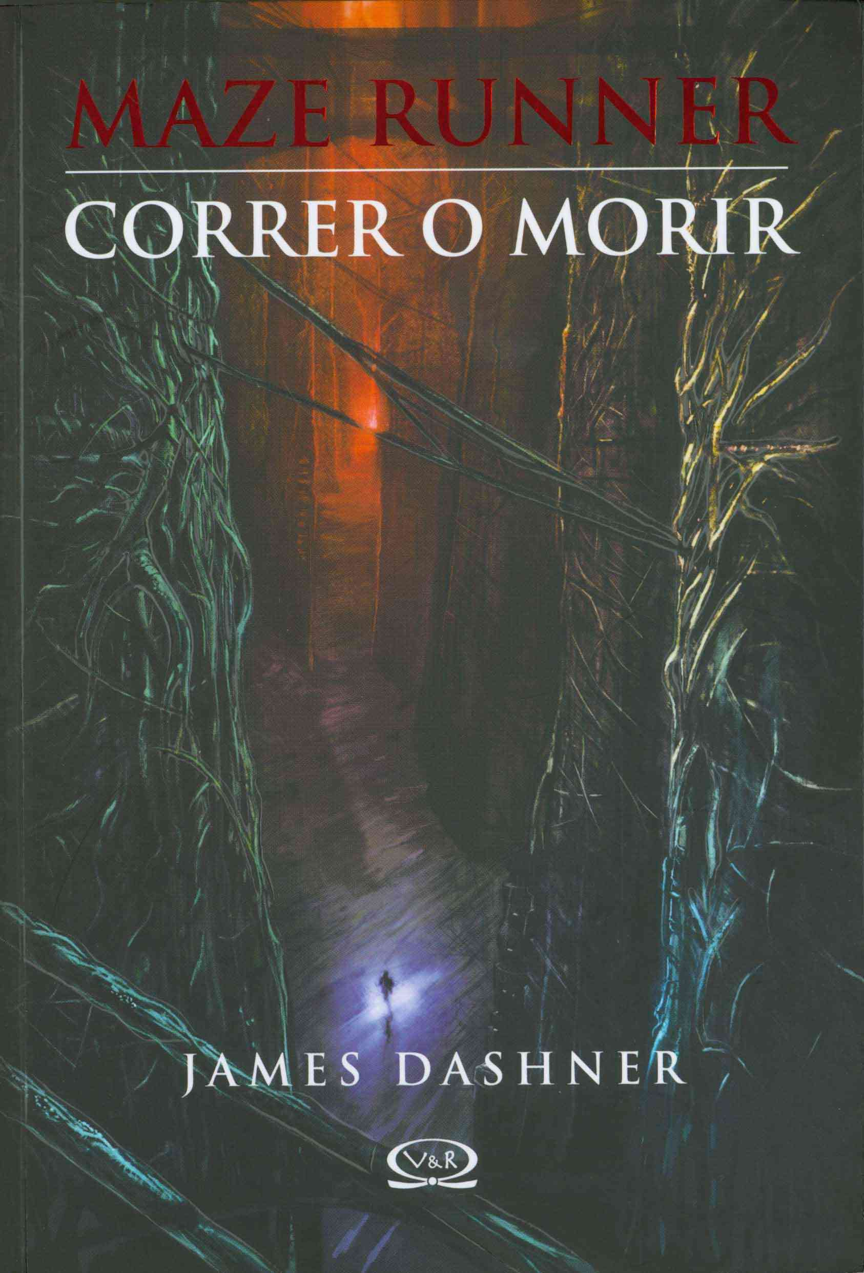 Correr o morir / The Maze Runner By Dashner, James